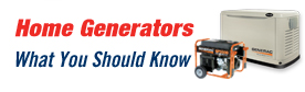 Home Generators, What you should know.